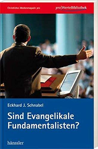 Sind Evangelikale Fundamentalisten? von Tobias Wagner