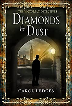 Diamonds & Dust (The Victorian Detectives Book 1) by [Hedges, Carol]