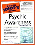 Complete Idiot's Guide To Psychic Awareness: (Complete Idiot's Guides (Lifestyle Paperback))