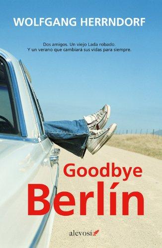 Goodbye Berlín (Narrativa (alevosia)) (Spanish Edition)