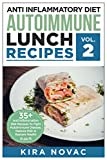 Anti Inflammatory Diet: Autoimmune Lunch Recipes: 35+ Anti Inflammation Diet Recipes To Fight Autoimmune Disease, Reduce Pain And Restore Health (Autoimmune … Anti-Inflammatory Diet, Cookbook Book 2)