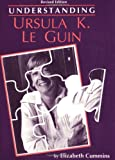 Understanding Ursula K. Le Guin, Elizabeth Cummins, 0872498697