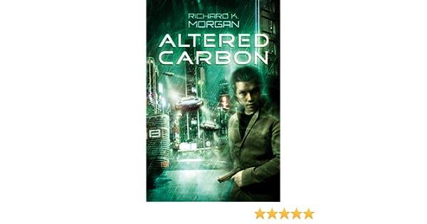 Altered Carbon: Amazon.es: Morgan, Richard K.: Libros en idiomas ...