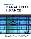 Principles of Managerial Finance plus MyfinanceLab Student Access Kit (12th Edition), Lawrence J. Gitman, 0321557530