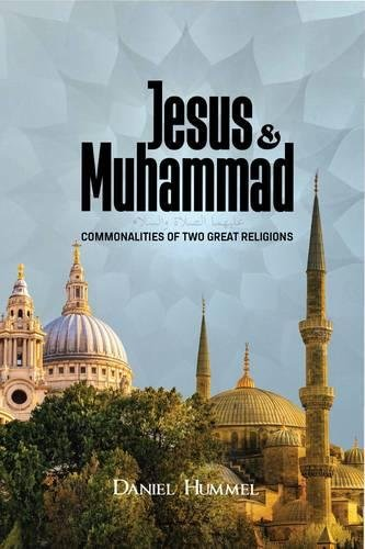 Download Jesus and Muhammad: Commonalities of Two Great Religions PDF