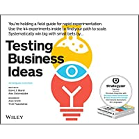 Testing Business Ideas: How to Get Fast Customer Feedback, Iterate Faster and Scale Sooner