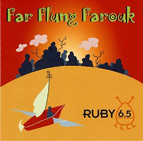 Ruby 6.5 Far Flung Farouk