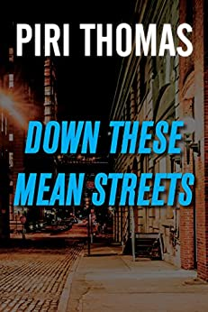 Down These Mean Streets by [Thomas, Piri]