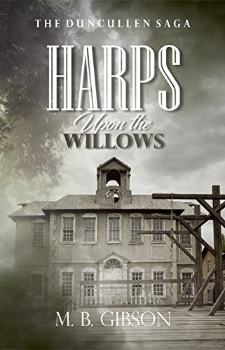 (Harps Upon the Willows (The Duncullen Saga Book)