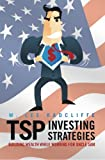 img - for TSP Investing Strategies: Building Wealth While Working for Uncle Sam book / textbook / text book