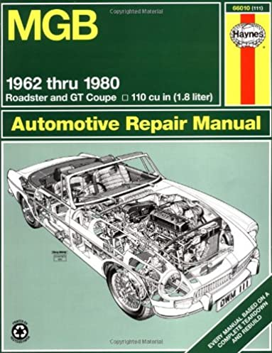 mgb automotive repair manual 1962 1980 mgb roadster and gt coupe rh amazon com mg shop manual Tranmission Shop Manuals For