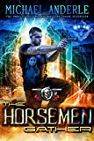 The Horsemen Gather: An Urban Fantasy Action Adventure (The Unbelievable Mr. Brownstone Book 17)