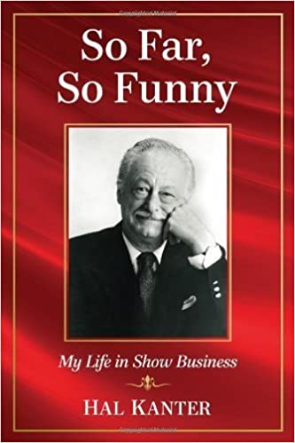 Book So Far, So Funny: My Life in Show Business Reprint edition by Hal Kanter (2013)
