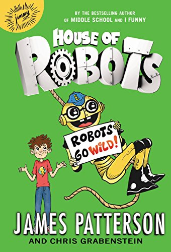 Go Robots - House of Robots: Robots Go Wild! (House Of Robots Series Book 2)