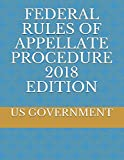 FEDERAL RULES OF APPELLATE PROCEDURE 2018 EDITION