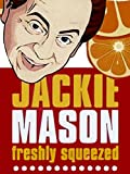Jackie Mason: Freshly Squeezed