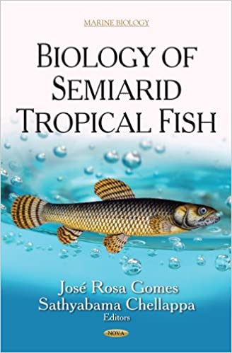 BIOLOGY OF SEMIARID TROPICAL FISH (Marine Biology)