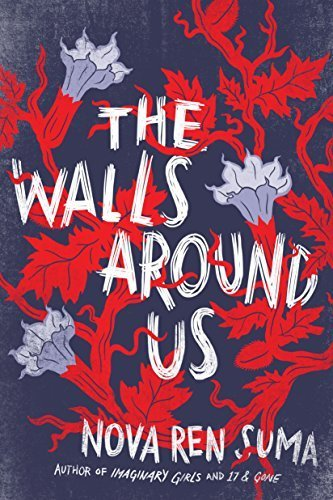 The Walls Around Us by Nova Ren Suma (2015-03-24)