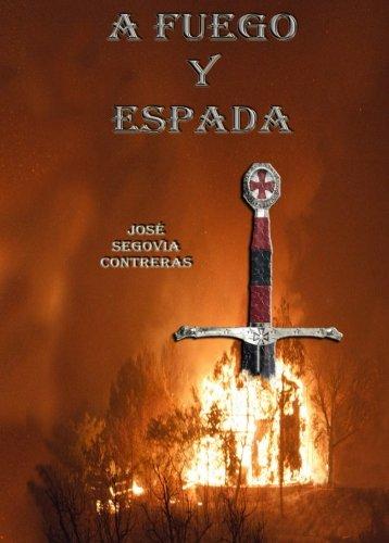 a fuego y espada (Spanish Edition)