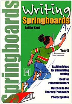 Writing Springboards: Year 5: year 5 by Lorraine Kent (2008-11-01)