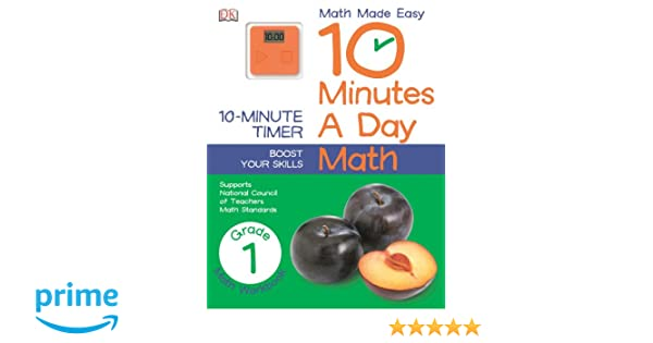10 Minutes a Day: Math, First Grade (Math Made Easy): DK Publishing ...