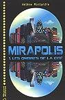 Mirapolis, tome 1 : Les ombres de la cité par Hélène Montardre