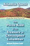 Atlantis Quest and the Pecos Kidd and the Treasure of Christopher Columbus, Richard Picken Cobb, 1420851608