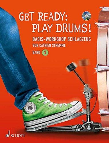Get Ready: Play Drums!: Basis-Workshop Schlagzeug. Band 1. Schlagzeug. Lehrbuch mit CD. (Schott Pro Line)