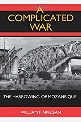A Complicated War: The Harrowing of Mozambique (Volume 47) (Perspectives on Southern Africa) Paperback