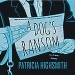 A Dog's Ransom | Patricia Highsmith