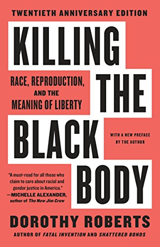 Killing the Black Body: Race, Reproduction, and the Meaning of Liberty [Dorothy Roberts] (Tapa Blanda)