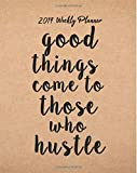 2019 Weekly Planner: Good things come to those