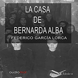 La casa de Bernarda Alba [The House of Bernarda Alba] Audiobook