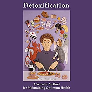 Detoxification: A Sensible Method for Maintaining Optimum Health Audiobook