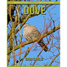 Dove: Amazing Fun Facts and Pictures about Dove for Kids