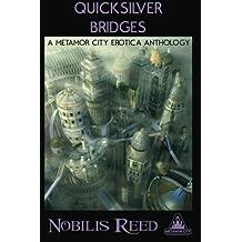 Quicksilver Bridges: A Metamor City Erotica Anthology