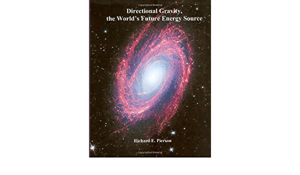 Directional Gravity, the Worlds Future Energy Source