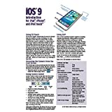iOS 9 Introduction Quick Reference Guide for iPad, iPhone, and iPod touch (Cheat Sheet of Instructions, Tips & Shortcuts - Laminated Guide)