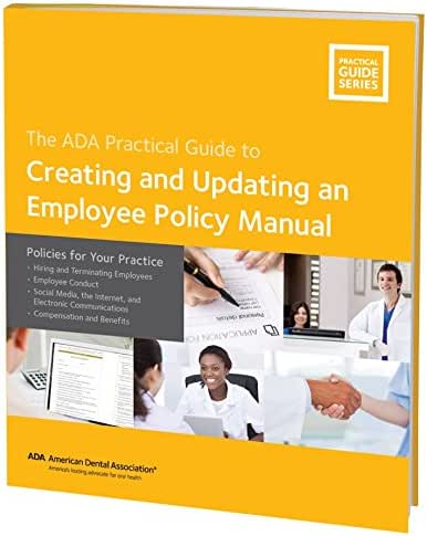 Creating and Updating an Employee Policy Manual: Policies for Your Practice (Ada Practical Guides)