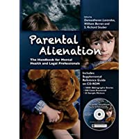 Parental Alienation: The Handbook for Mental Health and Legal Professionals (Behavioral Science and Law)