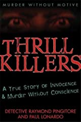 Thrill Killers: A True Story of Innocence and Murder Without Conscience Hardcover