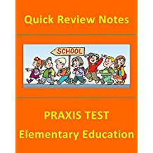 250+ Quick Review Facts - PRAXIS Elementary School Test: Teacher certification test prep notes