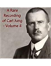 A Rare Recording of Carl Jung, Volume 4