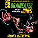Braineater Jones Audiobook by Stephen Kozeniewski Narrated by Steve Rimpici