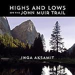 Highs and Lows on the John Muir Trail | Inga Aksamit