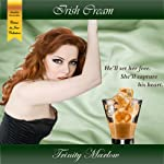 Irish Cream: Creme du Jour   Trinity Marlow