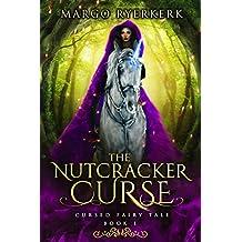 The Nutcracker Curse: Cursed Fairy Tale: Book 1