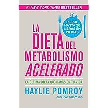La dieta del metabolismo acelerado: Come mas, pierde mas