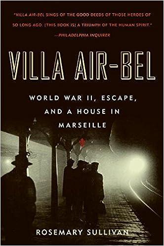 Villa Air-Bel: World War II, Escape, and a House in Marseille