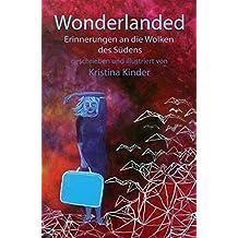 Wonderlanded: Erinnerungen an die Wolken des Südens (German Edition)